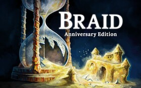 Braid, Anniversary Edition