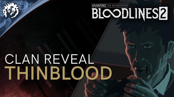 Vampire: The Masquerade — Bloodlines 2 — знакомство с кланами: слабокровные
