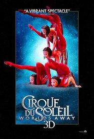 Постеры фильма «Cirque du Soleil: Сказочный мир»
