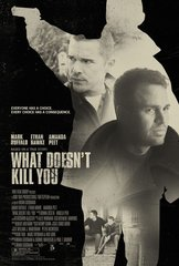 «Что не убивает» (What Doesn't Kill You)