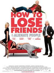 «Как терять друзей и отдаляться от людей» (How to Lose Friends and Alienate People)