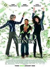 «Сумасшедшие деньги»(Mad Money)