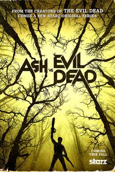 Постеры сериала «Эш против Зловещих мертвецов»